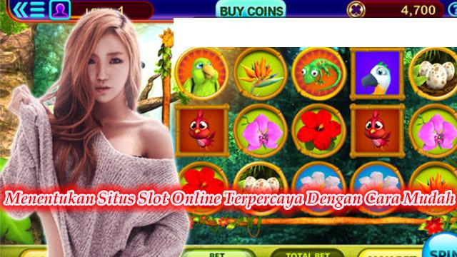 Menentukan Situs Slot Online Terpercaya Dengan Cara Mudah