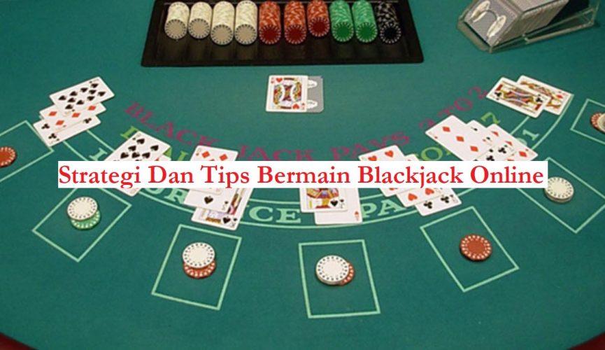 Strategi Dan Tips Bermain Blackjack Online